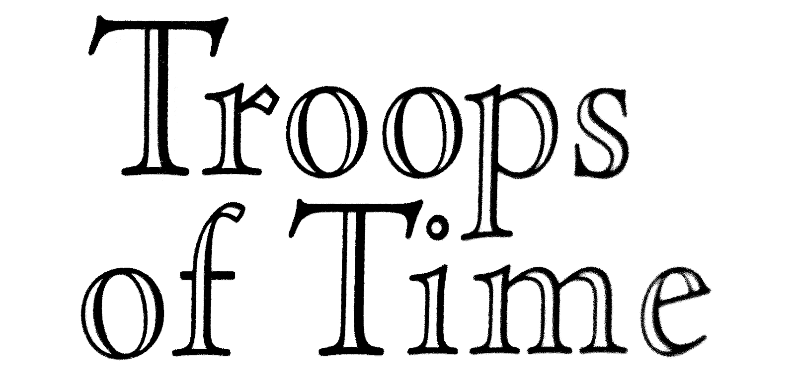 Troops of Time
